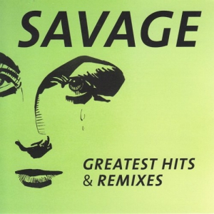 Savage - Greatest Hits & Remixes