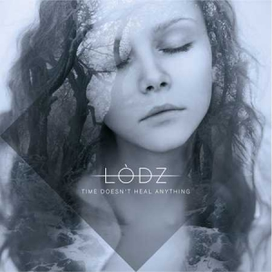 Lodz - Time Doesn't Heal Anything