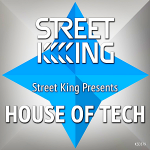 VA - Street King Presents House In Tech