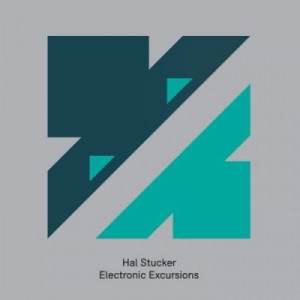 David Forbes pres. Hal Stucker - Electronic Excursions