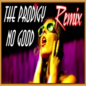 The Prodigy - No Good