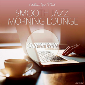 VA - Smooth Jazz Morning Lounge [Chillout Your Mind]