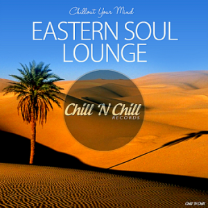 VA - Eastern Soul Lounge [Chillout Your Mind]