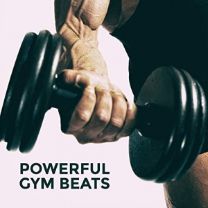 Gym Chillout Music Zone - Powerful Gym Beats