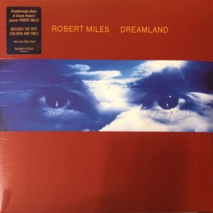 Robert Miles - Dreamland [2019 Reissue]