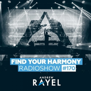 Andrew Rayel - Find Your Harmony Radioshow 170 (Trance Energy Stage, Mysteryland, Netherlands 2019-08-24)