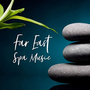 VA - Asian Traditional Music, Beauty Spa Music Collection, SPA & Wellness Massage Masters - Far East Spa Music