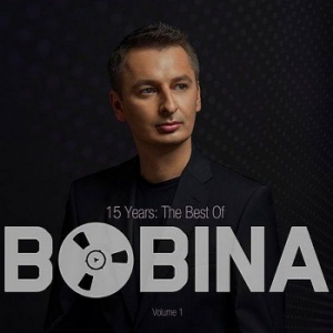 Bobina - 15 Years: The Best Of Vol.1