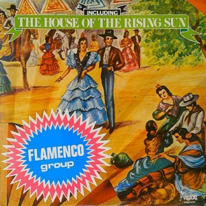 Flamenco Group - The House Of The Rising Sun