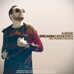 A-Mase - Breaking Memories (Best Remixes In Breaks)