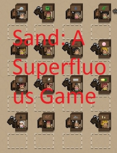 Sand: A Superfluous Game