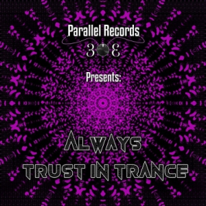 VA - Parallel Records 303 Presents: Always Trust In Trance
