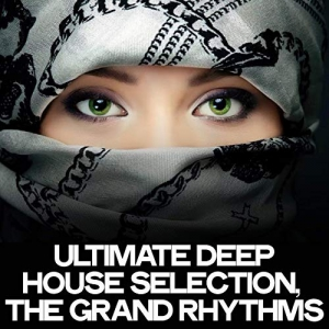 VA - Ultimate Deep House Selection (The Grand Rhythms)