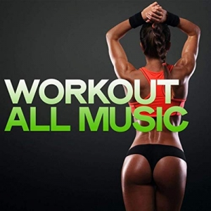 VA - Workout All Music (Electro House Music Body Groove)