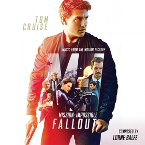 Lorne Balfe - Mission Impossible: Fallout / Миссия невыполнима - Последствия (Music from the Motion Picture)