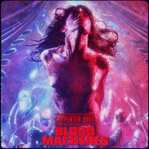 Blood Machines / Кровь машин (Original Motion Picture Soundtrack)