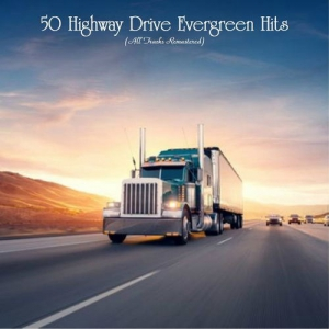 VA - 50 Highway Drive Evergreen Hits