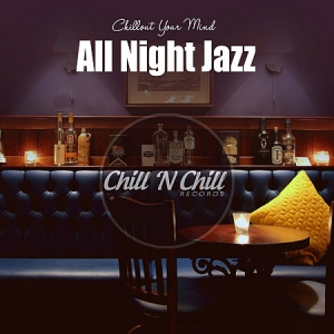 VA - All Night Jazz: Chillout Your Mind
