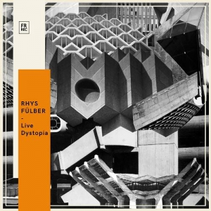 Rhys Fulber - Live Dystopia