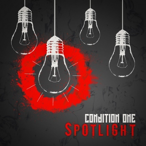 Condition One - Spotlight