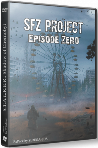 S.T.A.L.K.E.R. SFZ Project: Episode Zero