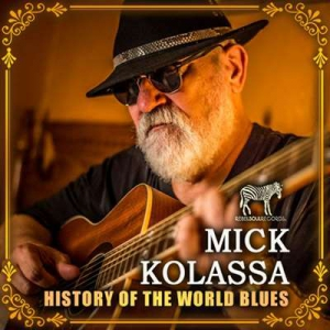 Miсk Kоlаssа - History Of The World Blues 2014-2020