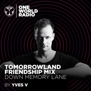 Yves V - Tomorrowland Friendship Mix (Down Memory Lane)
