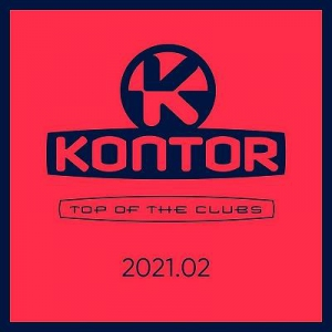 VA - Kontor Top Of The Clubs 2021.02