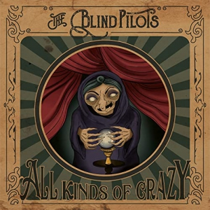 The Blind Pilots - All Kinds Of Crazy