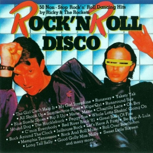 Ricky & The Rockets - Rock'n Roll Disco - 50 Non-Stop Rock'n'Roll Dancing Hits