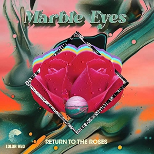 Marble Eyes - Return To The Roses
